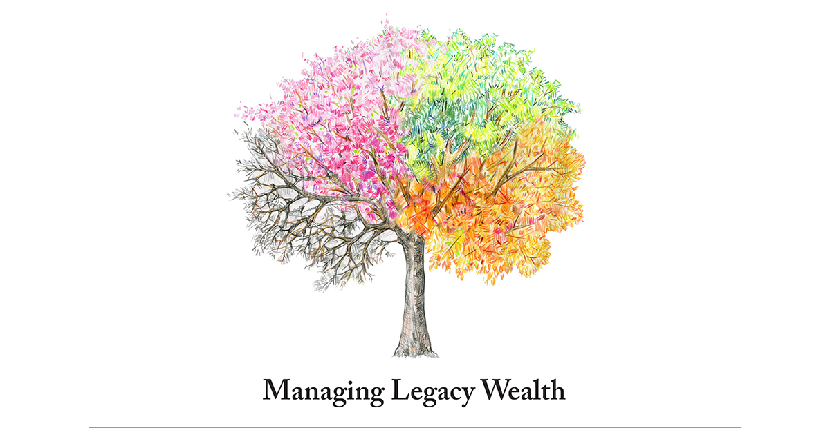 Managing Legacy Wealth